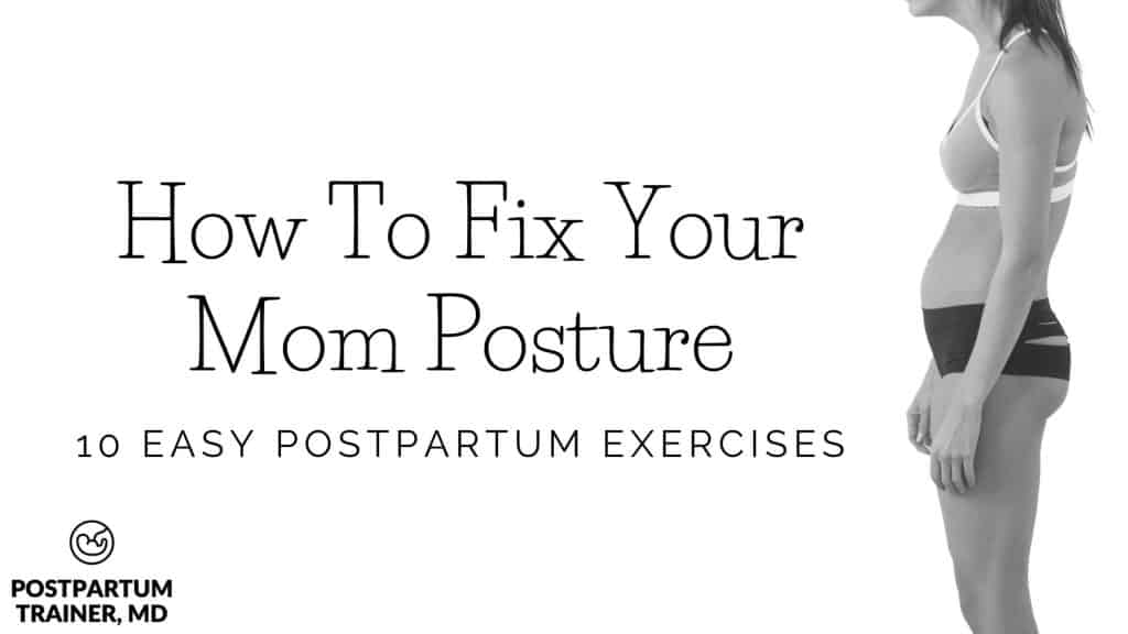 how-to-fix-your-mom-posture-postpartum