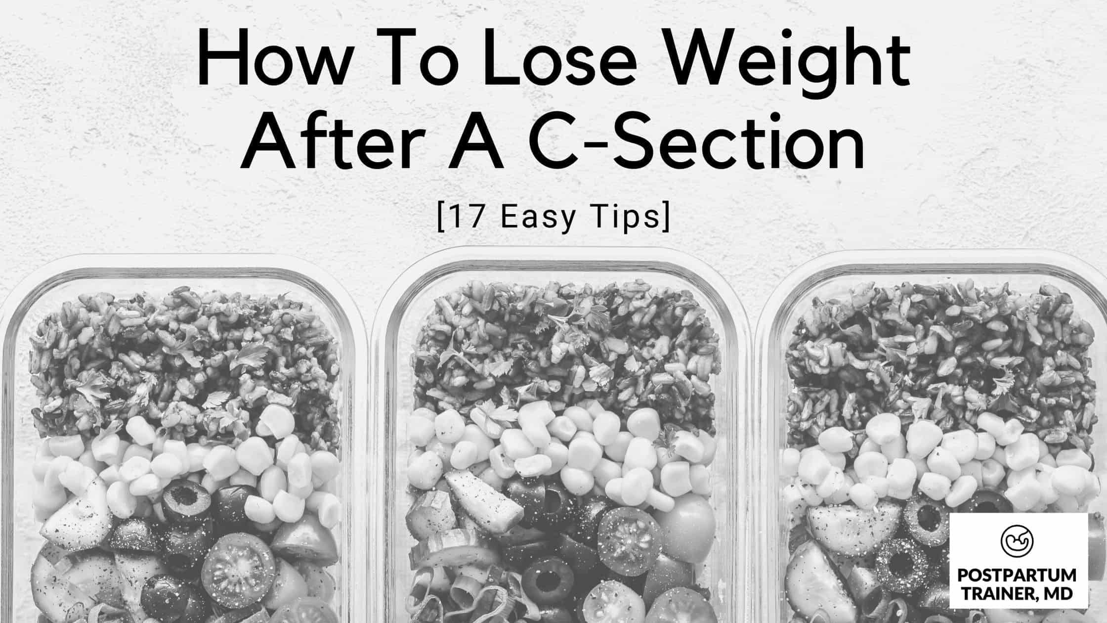 How To Lose Weight After A C Section [17 Easy Ways To Do ...