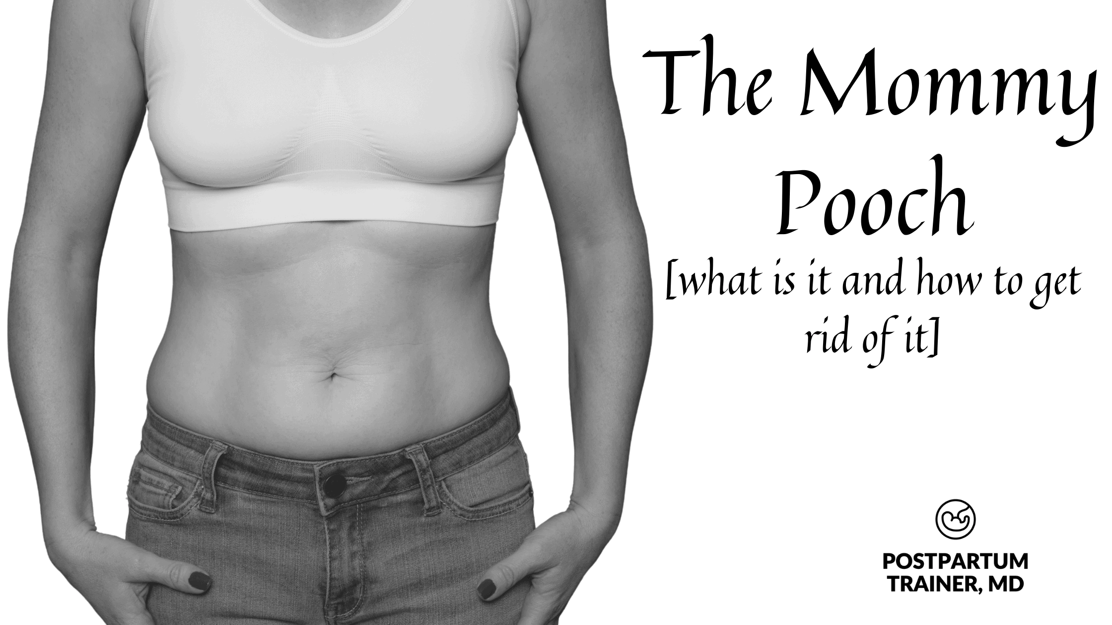 The Mommy Pooch: What Is It & How To Get Rid Of It - Postpartum
