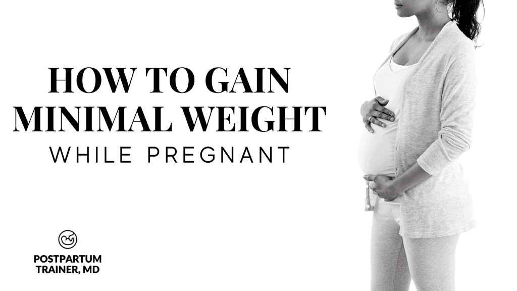 how-to-gain-minimal-weight-while-pregnant