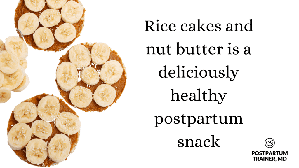 rice-cake-and-nut-butter-postpartum